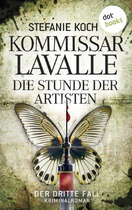 Kommissar Lavalle - Der dritte Fall: Die Stunde der Artisten