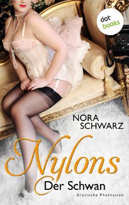 NYLONS - Band 7: Der Schwan