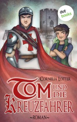 Tom und die Kreuzfahrer: Roman
