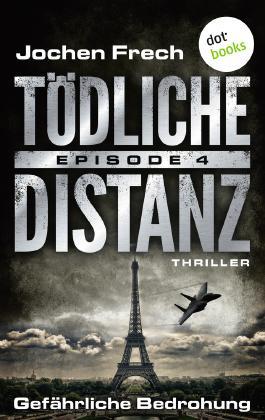 Tödliche Distanz - Episode 4: Gefährliche Bedrohung