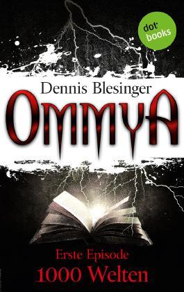 OMMYA: 1000 Welten: Erster Roman