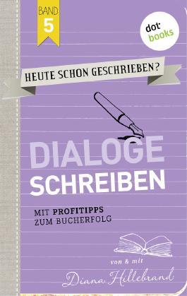 HEUTE SCHON GESCHRIEBEN? - Band 5: Dialoge schreiben