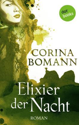 Elixier der Nacht - Ein Romantic-Mystery-Roman: Band 2