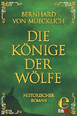 Die Könige der Wölfe (Bernstein-Saga 4)