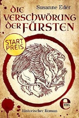 Die Verschwörung der Fürsten (Heilerin Garsende-Bücher)