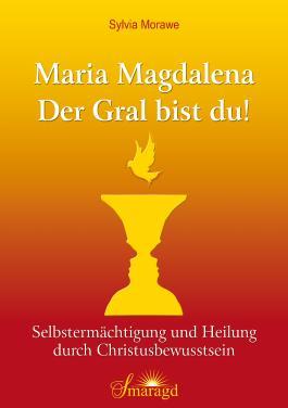 Maria Magdalena - Der Gral bist du!