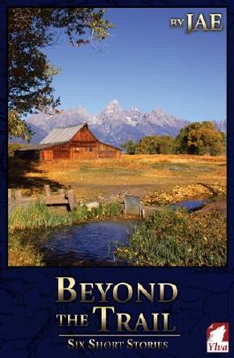 Beyond the Trail. Six Short Stories