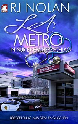 L.A. Metro: In nur einem Herzschlag (L.A. Metro-Serie 2)