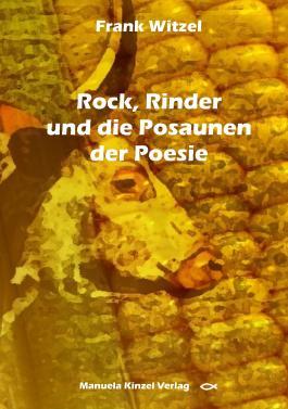 Rock, Rinder und die Posaunen der Poesie