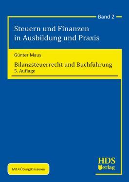 Steuern und Finanzen in Ausbildung und Praxis / Bilanzsteuerrecht und Buchführung