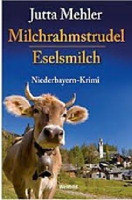 """Niederbayern-Krimi Doppelband: """"Milchrahmstrudel"""" und """"Eselsmilch"""""""