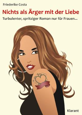Nichts als Ärger mit der Liebe! Turbulenter, spritziger Liebesroman nur für Frauen...