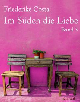 Im Süden die Liebe. Band 3. Romantische, lustige und witzige Liebesgeschichten!