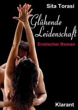 Glühende Leidenschaft. Erotischer Roman