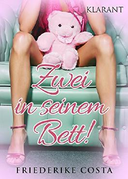 Zwei in seinem Bett! Liebesroman (German Edition)