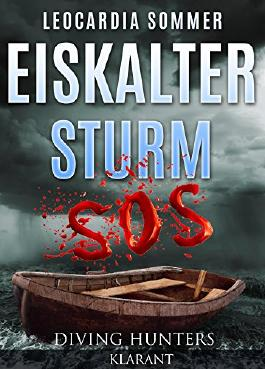 Eiskalter Sturm. Thriller (Diving Hunters 3)