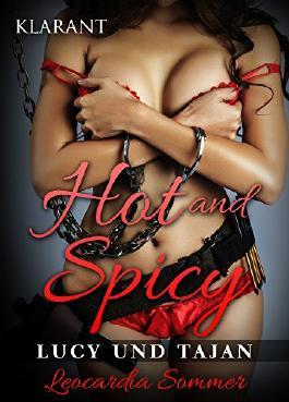 Hot and Spicy - Lucy und Tajan. Erotischer Roman