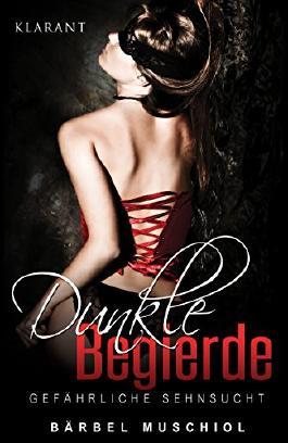 Dunkle Begierde - Gefährliche Sehnsucht. Erotischer Roman