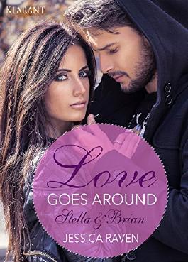 Love goes around. Stella und Brian: Erotischer Liebesroman