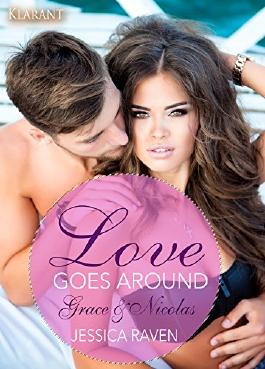 Love goes around. Grace und Nicolas: Erotischer Liebesroman