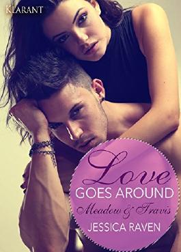 Love goes around. Meadow und Travis