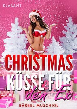 Christmas Küsse für den Ex! Weihnachtsroman