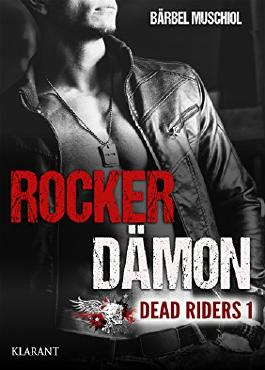 Rocker Dämon. Dead Riders 1