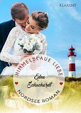 Himmelblaue Liebe. Nordsee Roman