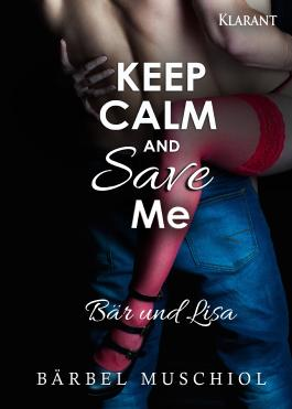 Keep Calm and Save Me. Bär und Lisa