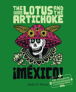 The Lotus and the Artichoke – Mexico!