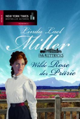 Die McKettricls: Wilde Rose der Prärie