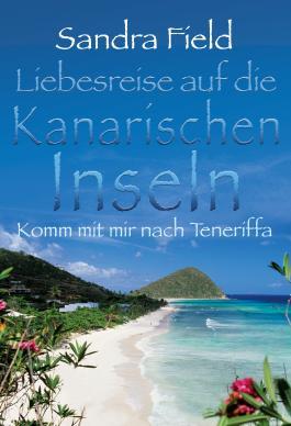 Liebesreise auf die kanarischen Inseln: Komm mit mir nach Teneriffa
