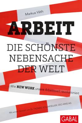 Arbeit - die schönste Nebensache der Welt: Wie New Work unsere Arbeitswelt revolutioniert (Dein Business 387)