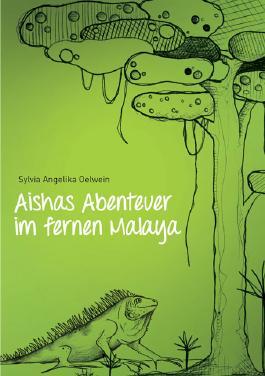 Aishas Abenteuer im fernen Malaya