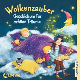 Wolkenzauber: Geschichten für schöne Träume