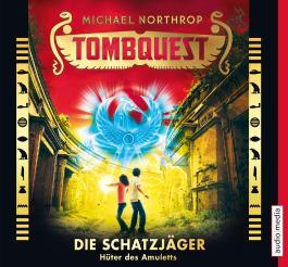 Tombquest - Die Schatzjäger. Hüter des Amuletts