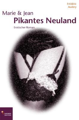 Marie & Jean – Pikantes Neuland
