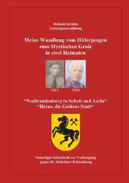 Meine Wandlung vom Hitlerjungen zum mystischen Genie in zwei Heimaten
