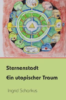 Sternenwelt - utopische Träume / Sternenstadt – ein utopischer Traum