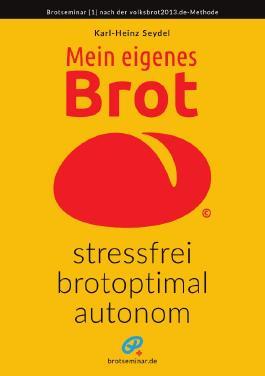 Mein eigenes Brot – stressfrei, brotoptimal, autonom