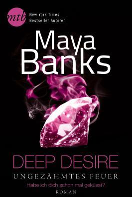Deep Desire - Ungezähmtes Feuer: Habe ich dich schon mal geküsst?