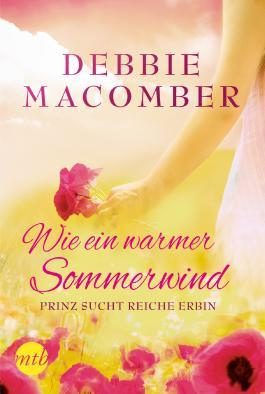 Wie ein warmer Sommerwind: Prinz sucht reiche Erbin (German Edition)