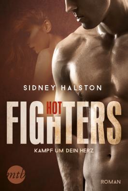 Hot Fighters - Kampf um dein Herz (Worth the Fight 2)