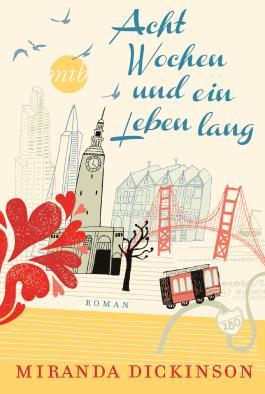 Acht Wochen und ein Leben lang: Liebesroman
