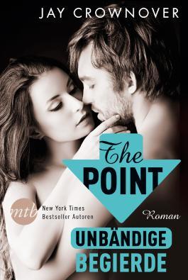 The Point - Unbändige Begierde: Bad-Boy-Romance (Welcome Point 3)