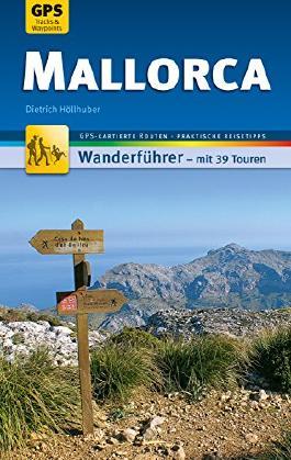 Mallorca Wanderführer Michael Müller Verlag: 39 Touren mit GPS-kartierten Routen und praktischen Reisetipps (MM-Wandern)