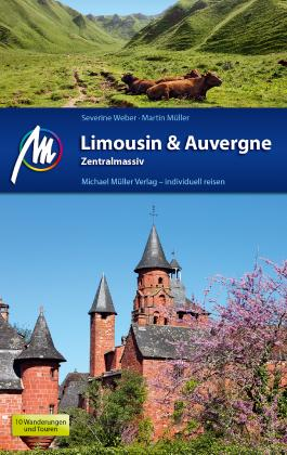 Limousin & Auvergne - Zentralmassiv Reiseführer Michael Müller Verlag