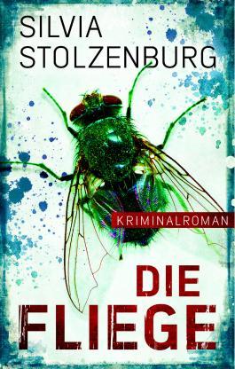 Die Fliege: Kriminalroman (Stuttgart-Krimi)