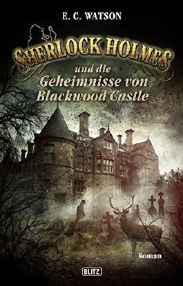 Sherlock Holmes - Neue Fälle 16: Sherlock Holmes und die Geheimnisse von Blackwood Castle