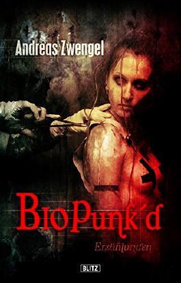 Phantastische Storys 06: Bio Punke'd: Erzählungen